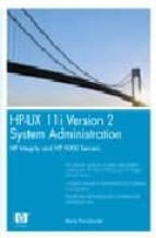 HP-UX 11i Version 2 System Administration: HP Integrity and HP 9000 Servers (HP Professional)