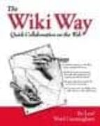 The Wiki Way: Quick Collaboration on the Web