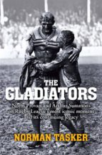 The Gladiators: Norm Provan And Arthur Summons On Rugby League
