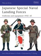 Japanese Special Naval Landing Forces: Uniforms and Equipment 1937-45 (Men-at-Arms)