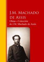 Obras ? Colección  de J.M. Machado de Assis: Biblioteca de Grandes Escritores