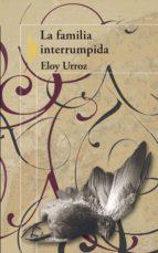 LA FAMILIA INTERRUMPIDA (EBOOK)