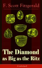 The Diamond as Big as the Ritz (Unabridged): A Tale of the Jazz Age by the author of The Great Gatsby, The Side of Paradise, Tender Is the Night, The Beautiful ... Case of Benjamin Button (English Edition)