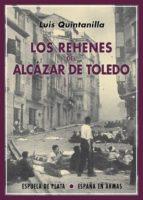 Los Rehenes Del Alcázar De Toledo (España en Armas)