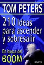 210 IDEAS PARA ASCENDER Y SOBRESALIR. EN BUSCA DEL BOOM (2ª ED.)