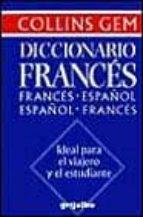 DICCIONARIO COLLINS GEM ESPAÑOL-FRANCES, FRANÇAIS-ESPAGNOL