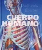 Asomate al interior del cuerpo humano (Libros Educativos)