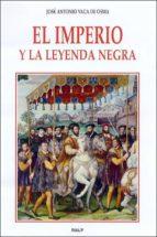El imperio y la leyenda negra (Historia)