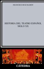 Historia del teatro español, siglo XX (Crítica Y Estudios Literarios)