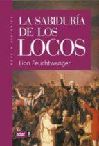 Sabiduria de los locos, la (Cronicas Historia / Clio)