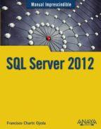 SQL SERVER 2012 (MANUAL IMPRESCINDIBLE)