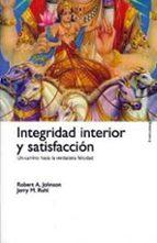 INTEGRIDAD INTERIOR Y SATISFACCION: UN CAMINO HACIA LA VERDADERA FELICIDAD