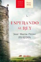 Esperando al rey: Premio Alfonso X novela histórica 2014