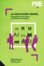LA EDUCACION MORAL: PERSPECTIVA DE FUTURO Y TECNICAS DE TRABAJO