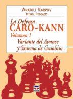 LA DEFENSA CARO-KANN (VOL. I): VARIANTE DEL AVANCE Y SISTEMA DE G AMBITO