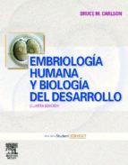 Embriología humana y biología del desarrollo + Student Consult