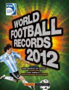 WORLD FOOTBALL RECORDS 2012 (FIFA RECORDS BOOK)