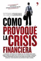 Cómo provoqué la crisis financiera (TH Novela-Fuera de Colección)