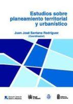 ESTUDIOS SOBRE PLANEAMIENTO TERRITORIAL Y URBANÍSTICO (EBOOK)