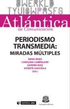 PERIODISMO TRANSMEDIA: MIRADAS MÚLTIPLES (EBOOK)