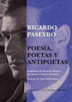 Poesía, poetas y antipoetas (Biblioteca de Ensayo / Serie mayor)