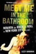 meet me in the bathroom-lizzy goodman-9780062233103