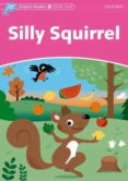 SILLY SQUIRREL (DOLPHIN READERS STARTER) - 9780194400503 - VV.AA.