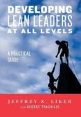 DEVELOPING LEAN LEADERS AT ALL LEVELS: A PRACTICAL GUIDE - 9780991493203 - VV.AA.