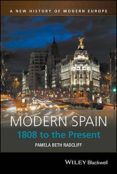 MODERN SPAIN: 1808 TO THE PRESENT - 9781405186803 - PAMELA BETH RADCLIFF