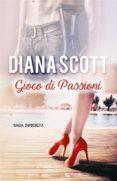 GIOCO DI PASSIONI (EBOOK) - 9781547510603 - DIANA SCOTT