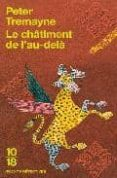 CHATIMENT DE L'AU-DELA - 9782264046703 - P.TREMAYNE