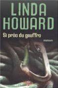 SI PRES DU GOUFFRE - 9782290004203 - LINDA HOWARD