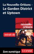 LA NOUVELLE-ORLÉANS - LE GARDEN DISTRICT ET UPTOWN (EBOOK) - 9782765824503 - ULYSSE COLLECTIF