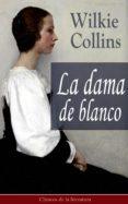 LA DAMA DE BLANCO (EBOOK) - 9788026835103 - WILKIE COLLINS