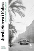 SIETE DÍAS DE JULIO (INSPECTOR MASCARELL 2) (EBOOK) - 9788401339103 - JORDI SIERRA I FABRA
