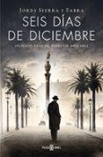 SEIS DIAS DE DICIEMBRE - 9788401342103 - JORDI SIERRA I FABRA