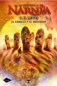 LAS CRONICAS DE NARNIA 3: EL CABALLO Y EL MUCHACHO - 9788408111603 - C.S. LEWIS