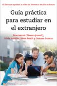 GUIA PRACTICA PARA ESTUDIAR EN EL EXTRANJERO - 9788408141303 - MONTSERRAT OLIVERAS