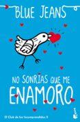 NO SONRÍAS QUE ME ENAMORO (BOLSILLO) - 9788408151203 - BLUE JEANS