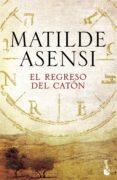 EL REGRESO DEL CATON - 9788408165903 - MATILDE ASENSI