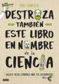 DESTROZA TAMBIEN ESTE LIBRO EN NOMBRE DE LA CIENCIA - 9788408193203 - MIKE BARFIELD