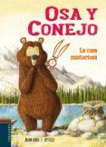 OSA Y CONEJO 3 : LA COSA MISTERIOSA - 9788414011003 - JULIAN GOUGH