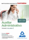 AUXILIAR ADMINISTRATIVO DE LAS INSTITUCIONES SANITARIAS DE LA COMUNIDAD AUTÓNOMA DE CANTABRIA. TEMARIO VOLUMEN 2 - 9788414220603 - VV.AA.