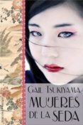mujeres de la seda-gail tsukiyama-9788415968603
