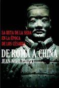 de roma a china: la ruta de la seda en la epoca de los cesares-jean-noel robert-9788416128303
