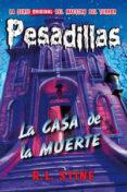 PESADILLAS 17: LA CASA DE LA MUERTE - 9788416387403 - R.L. STINE