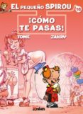 EL PEQUEÑO SPIROU Nº 16: ¡COMO TE PASAS! - 9788416435203 - TOME