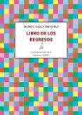 LIBRO DE LOS REGRESOS - 9788416682003 - DANIEL SALGUERO DIAZ