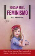 EDUCAR EN EL FEMINISMO - 9788417114503 - IRIA MARAÑON