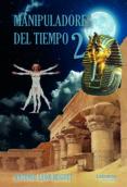 Descargar libro pdf MANIPULADORES DEL TIEMPO 2 9788418129803 CHM (Spanish Edition) de